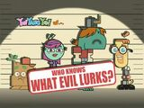 Who Knows What Evil Lurks