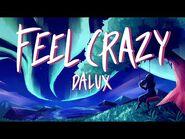 Dalux - Feel Crazy