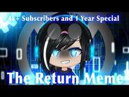 The Return Meme - BIG COMEBACK - 4k+ Subs & 1 Year Special - FLASH WARNING - (read description pls)