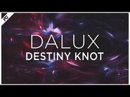 Dalux - Destiny Knot