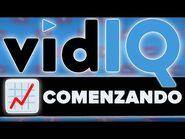 Cómo obtener más visitas en YouTube con vidIQ - Guía completa para principiantes