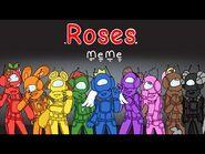 Roses Meme (Among Us)