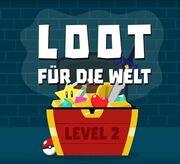 Loot für die Welt Level 2.jpg