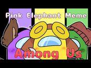Pink Elephants --Animation Meme-- --Among Us--