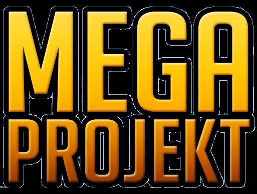Mega Projekt