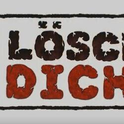 LÖSCH DICH (Format)