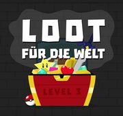 Loot für die Welt Level 3.jpg