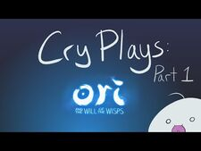 Cry_Plays-_Ori_and_the_Will_of_the_Wisps_-P1-