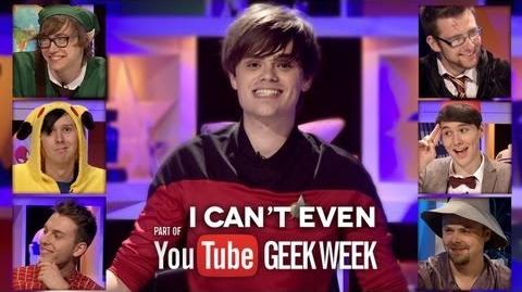 I_Can't_Even_Geek_week_Special!