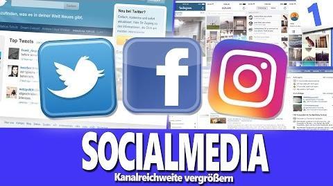 KANALREICHWEITE VERGRÖßERN durch Socialmedia - TWITTER, FACEBOOK und INSTAGRAM! -Teil -001-