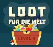 Loot für die Welt Level 4.jpg