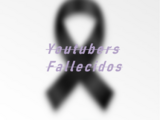 Youtubers Fallecidos