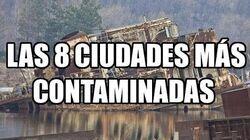 Las_8_Ciudades_Más_Contaminadas_del_Mundo
