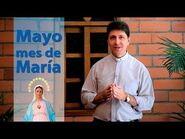 Mayo mes de María - Padre Carlos Yepes -OFICIAL-