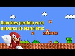 Knuckles_perdido_en_el_universo_de_Mario_Bros_(Loquendo)