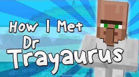 HOW_I_MET_DR_TRAYAURUS_Minecraft