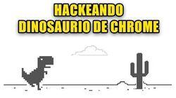Hackeando_Dinosaurio_de_Google_Chrome-0