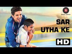 Sar_Utha_Ke_-_Hawaa_Hawaai_Official_HD_Video_ft._Javed_Ali_-_Saqib_Saleem_-_Partho_Gupte