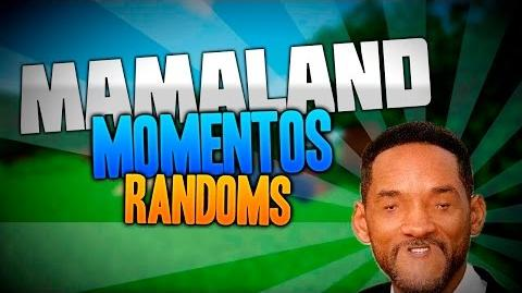"""MAMALAND!_""""_Momentos_Randoms_""""_TURN_DOWN_FOR_WHAT!"""