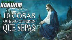 10_Cosas_que_no_quieren_que_sepas_sobre_Jesús_Ranking_Random