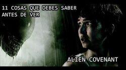 11_COSAS_QUE_DEBES_SABER_ANTES_DE_VER_ALIEN_COVENANT