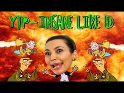 YTP-_Insane_Like_Ed-2