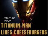 Titanium Man Likes Cheeseburgers
