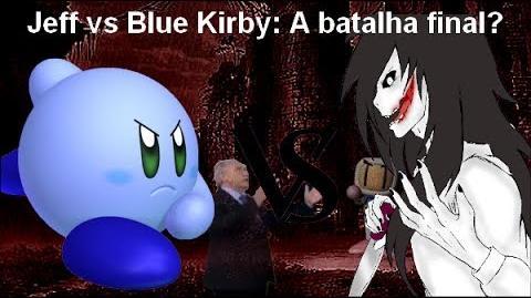 Jeff Vs Kirby Blue A Batalha Final??