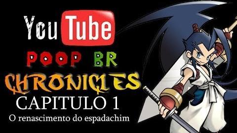 Youtube Poop BR Chronicles - Capítulo 1 O Renascimento do Espadachim 720p