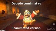 Dedede comin' at ya Intro Reanimated Version