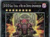 D/D/D Duo-Dawn King Kali Yuga