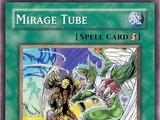 Mirage Tube
