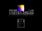Uneven Dream