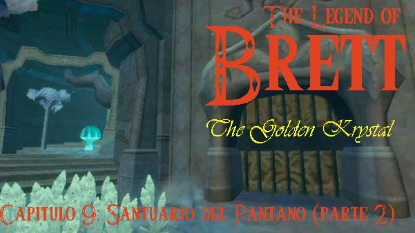 AnewLegend/The Legend of Brett: The Golden Krystal/Capítulo 9/Santuario del Pantano (parte 2)