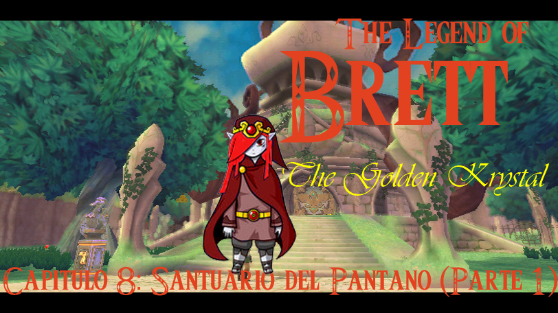 AnewLegend/The Legend of Brett: The Golden Krystal/Capítulo 8/Santuario del Pantano (parte 1)