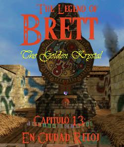 AnewLegend/The Legend of Brett: The Golden Krystal/Capítulo 13/En Ciudad Reloj