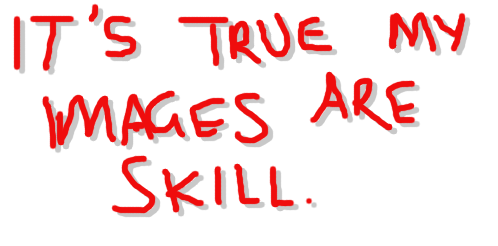 It's true, my images are skill.png
