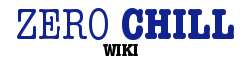 Zero Chill Wiki
