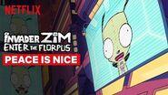 Peace is Nice Invader Zim Enter the Florpus Netflix