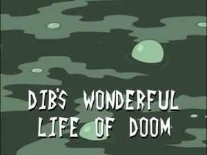 Dib's Wonderful Life of Doom (Title Card).png