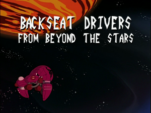 Backseat Drivers from Beyond the Stars (Title Card).png