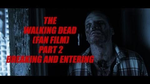 The Walking Dead Fan Film Part 2 (Breaking and Entering)
